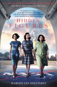 Hidden Figures (The American Dream and the Untold Story of the Black Women Mathematicians Who Helped Win the Space Race) - 9780062363602