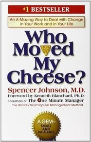 Who Moved My Cheese? (An A-Mazing Way to Deal with Change in Your Work and in Your Life) - Spencer Johnson, Kenneth Blanchard