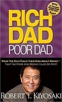 Rich Dad Poor Dad (What the Rich Teach Their Kids About Money That the Poor and Middle Class Do Not!)