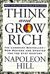 Think and Grow Rich (The Landmark Bestseller Now Revised and Updated for the 21st Century) - Napoleon Hill