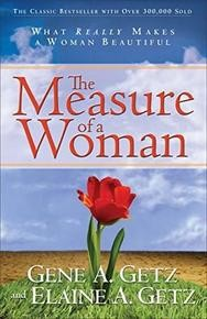 The Measure of a Woman - Gene A. Getz, Elaine A, Getz